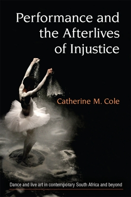 """image contains book cover """"Performance and the Afterlives of Injustice"""""""